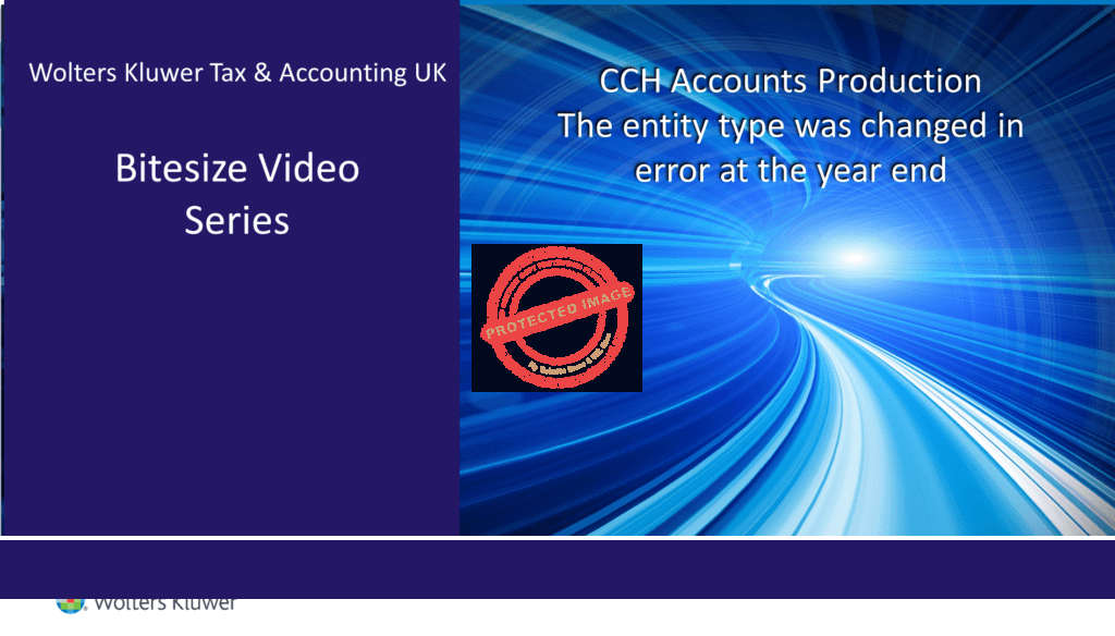 CCH Accounts Production The entity type was changed in error at the year end