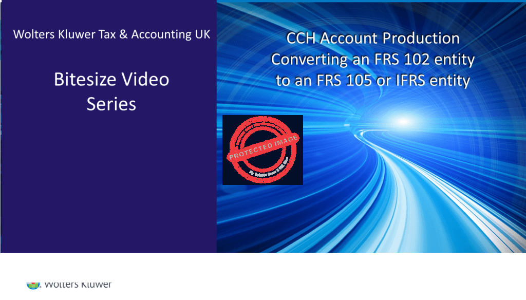 CCH Account Production Converting an FRS 102 entity to an FRS 105 or IFRS entity