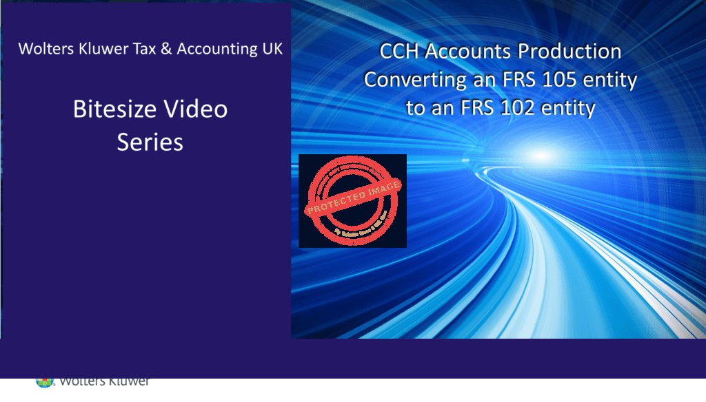 CCH Accounts Production – Converting an FRS 105 entity to an FRS 102 entity